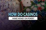 How do Casinos Make Money on Poker Games?