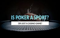 Is Poker a Sport? Or Just a Game?