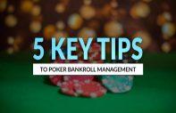 5 Tips For Poker Bankroll Management